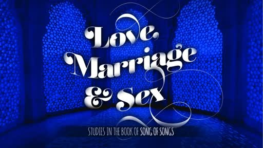 Marriage - Love, Marriage and Sex