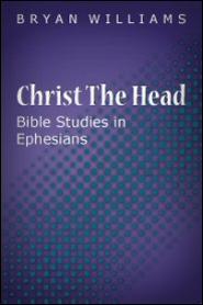 Christ the Head: Bible Studies in Ephesians