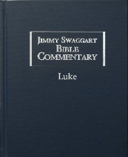 Jimmy Swaggart Bible Commentary: Luke