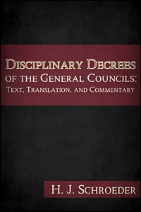 Disciplinary Decrees of the General Councils: Text, Translation, and Commentary