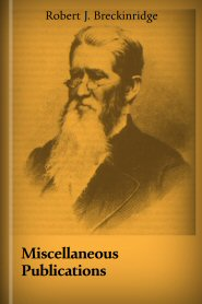 Miscellaneous Publications by Robert J. Breckinridge