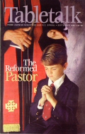 Tabletalk Magazine, September 1999: The Reformed Pastor