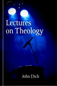 Lectures on Theology, vols. 1 & 2