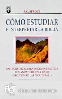 Cómo estudiar e interpretar la Biblia (Guía de Estudio)