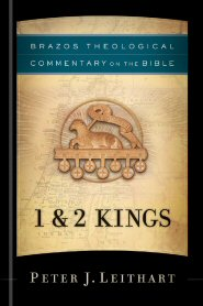 Brazos Theological Commentary on the Bible: 1 & 2 Kings