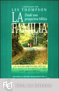 La familia desde una perspectiva bíblica (Guía de estudio)