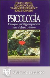Psicología: Conceptos psicológicos prácticos para el obrero cristiano (Guía de Estudio)