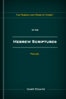 The Person and Work of Christ in the Hebrew Scriptures: Psalms