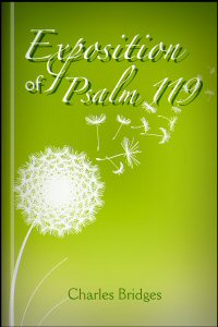 Exposition of Psalm 119: As Illustrative of the Character and Exercises of Christian Experience