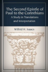 The Second Epistle of Paul to the Corinthians: A Study in Translations and Interpretation