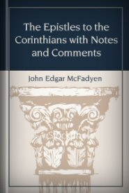 The Epistles to the Corinthians with Notes and Comments