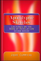 Apocalyptic Sketches: Lectures on the Book of Revelation: Second Series