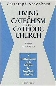 Living the Catechism of the Catholic Church, vol. 1: The Creed