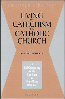 Living the Catechism of the Catholic Church, vol. 2: The Sacraments