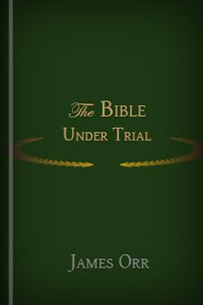 The Bible under Trial: Apologetic Papers in View of Present-Day Assaults on Holy Scripture