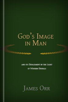 God's Image in Man and Its Defacement in the Light of Modern Denials