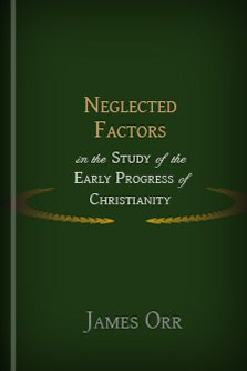 Neglected Factors in the Study of the Early Progress of Christianity