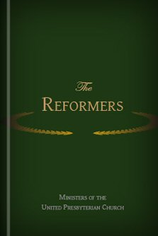 The Reformers: Lectures Delivered in St. James' Church, Paisley