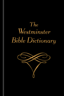 The Westminster Bible Dictionary