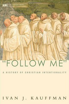 """Follow Me"": A History of Christian Intentionality"