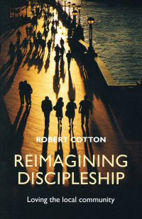 Reimagining Discipleship: Loving the Local Community