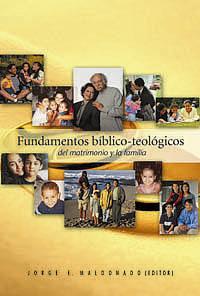 Fundamentos bíblico–teológicos del matrimonio y la familia
