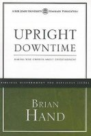 Upright Downtime: Making Wise Choices about Entertainment