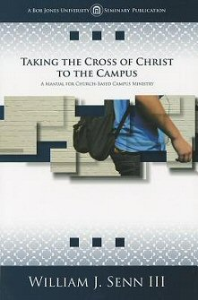Taking the Cross of Christ to the Campus: A Manual for Church-Based Campus Ministry