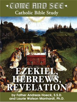 Come and See: Ezekiel, Hebrews, and Revelation
