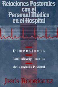 Relaciones Pastorales con el Personal Médico en el Hospital
