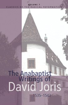 The Anabaptist Writings of David Joris, 1535–1543