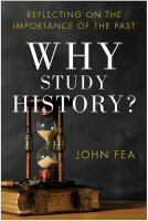 Why Study History? Reflecting on the Importance of the Past