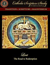 Catholic Scripture Study International: Lent: The Road to Redemption, Cycle B