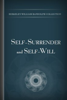 Self-Surrender and Self-Will: Being Addresses on the Religious Life, Given to a Community of Sisters