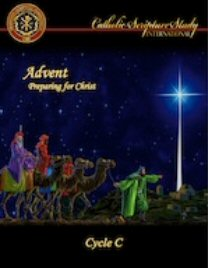 Catholic Scripture Study International: Advent: Preparing for Christ, Cycle C