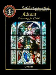 Catholic Scripture Study International: Advent: Preparing for Christ, Cycle B