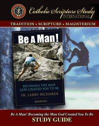 Catholic Scripture Study International: Be a Man