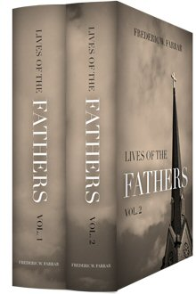 Farrar's Lives of the Fathers (2 vols.)