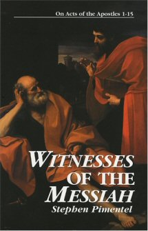 Witnesses of the Messiah: On Acts of the Apostles 1–15