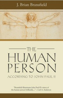 The Human Person: According to John Paul II
