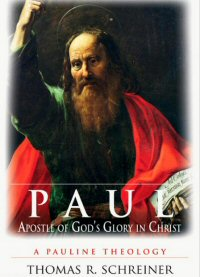 Paul, Apostle of God's Glory in Christ: A Pauline Theology
