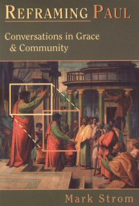 Reframing Paul: Conversations in Grace & Community
