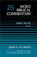 Word Biblical Commentary, Volume 25: Isaiah 34–66 (Revised Edition) (WBC)