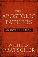 The Apostolic Fathers: An Introduction