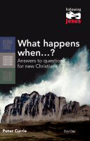 What Happens When . . . ?: Answers to Questions for New Christians