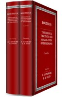 Boethius' Theological Tractates and Consolation of Philosophy (2 vols.)