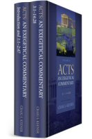 Acts: An Exegetical Commentary (vols. 1 & 2)