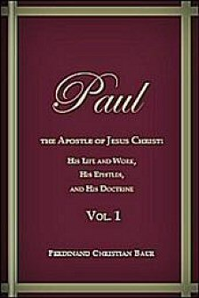 Paul, the Apostle of Jesus Christ: His Life and Work, His Epistles, and His Doctrine, vol. 1