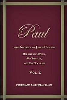 Paul, the Apostle of Jesus Christ: His Life and Work, His Epistles, and His Doctrine, vol. 2
