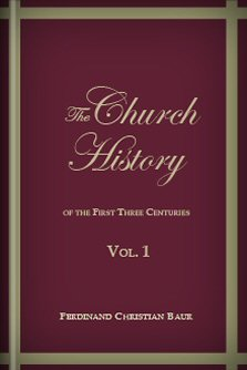 The Church History of the First Three Centuries, vol. 1